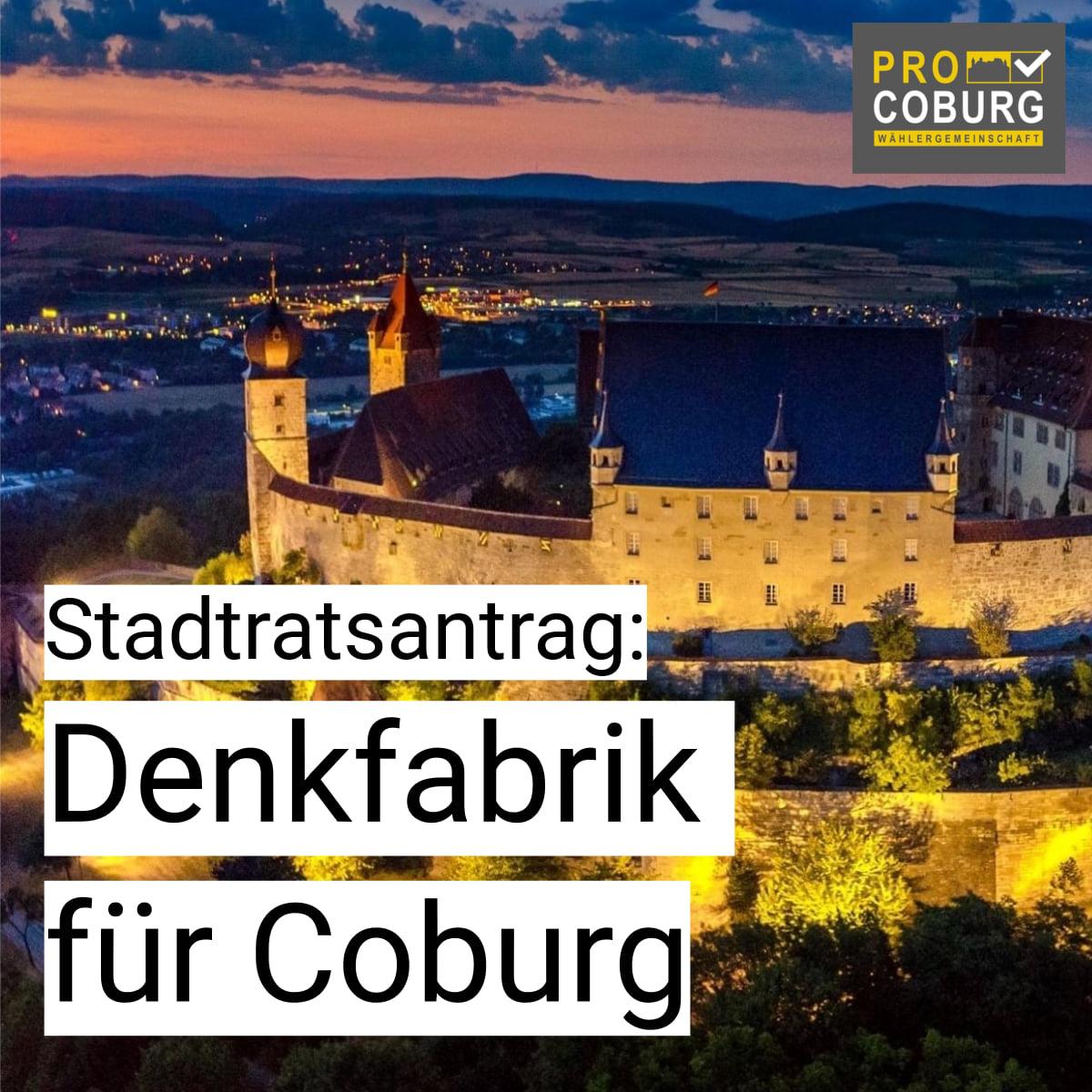 Wir wünschen uns eine Zukunfts-Denkfabrik für Coburg